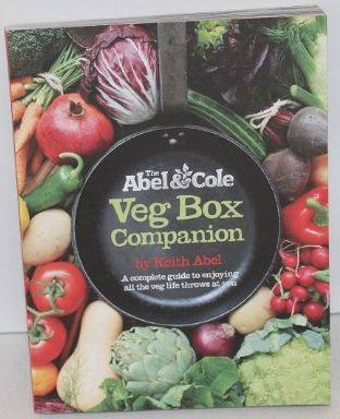 The Abel & Cole Veg Box Companion by Keith Abel - 9780957358102